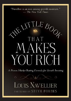 The Little Book That Makes You Rich By Navellier, Louis/ Forbes, Steve (FRW)