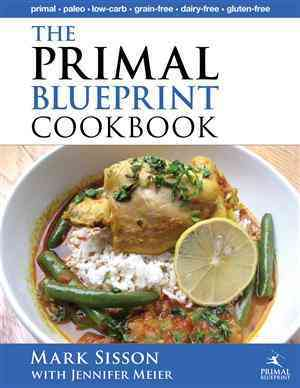 The Primal Blueprint Cookbook By Sisson, Mark/ Meier, Jennifer (CON)