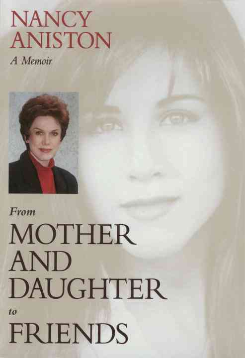 From Mother and Daughter to Friends By Aniston, Nancy